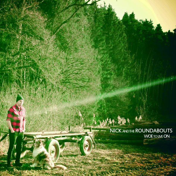 nick-and-the-roundabouts-woe-to-live-on-album-cover