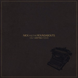 """Half-Written Poems"" von Nick And The Roundabouts erscheint am 24. April 2015"